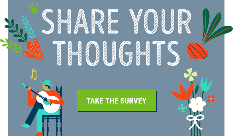 Share your thoughts. Take the survey!